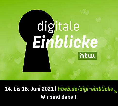 Die digitalen Einblicke vom 14. bis 18. Juni unter http://htwb.de/digi-einblicke. Wir sind dabei!